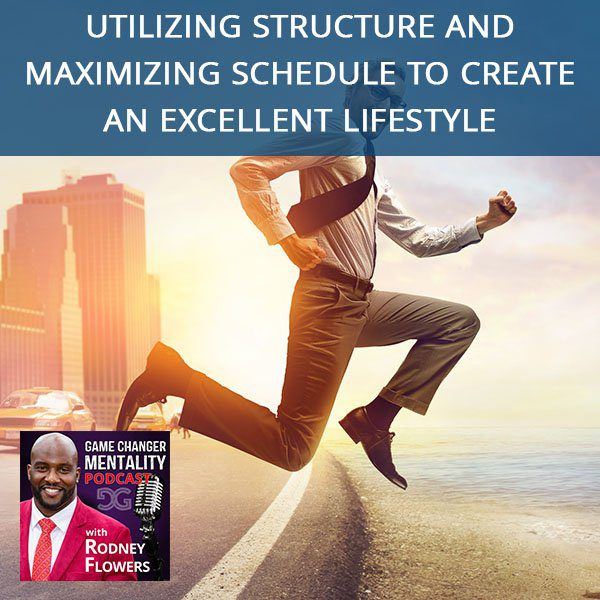 Utilizing Structure And Maximizing Schedule To Create An Excellent Lifestyle