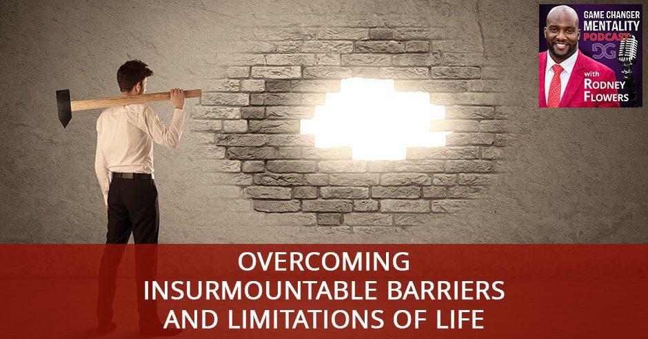 GCM 07 | Overcoming Insurmountable Barriers