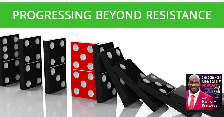 GCM 08   Progressing Beyond Resistance