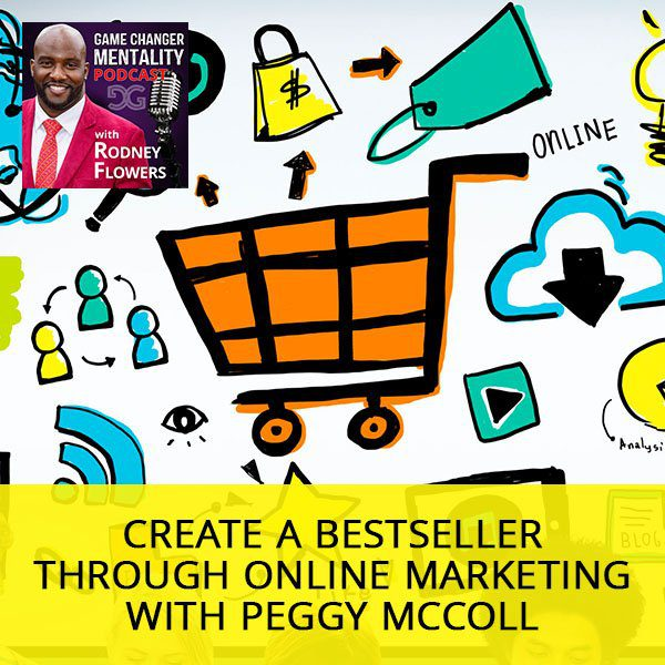 Create A Bestseller Through Online Marketing with Peggy McColl