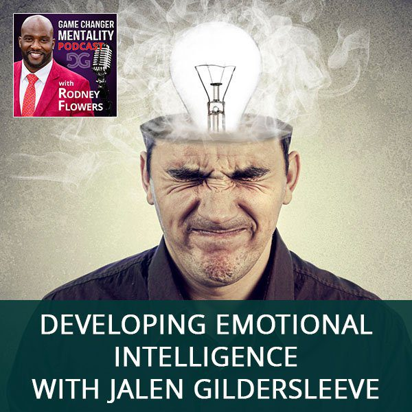 Developing Emotional Intelligence with Jalen Gildersleeve