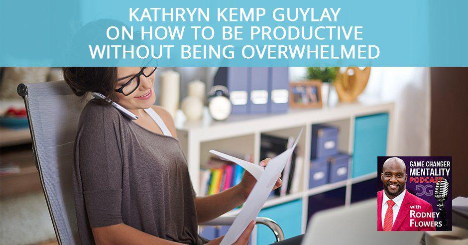 GCM 26 | Being Overwhelmed