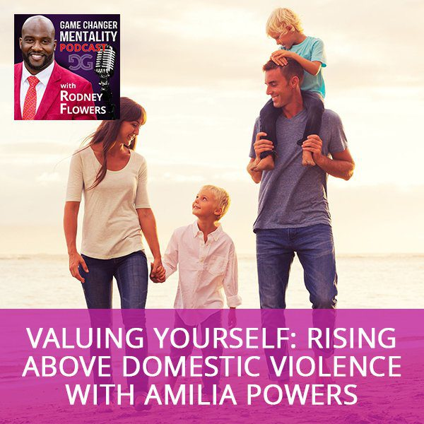 Valuing Yourself: Rising Above Domestic Violence with Amilia Powers