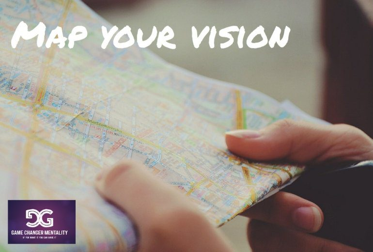Map out your Game-Changing Vision