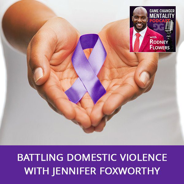 Battling Domestic Violence with Jennifer Foxworthy