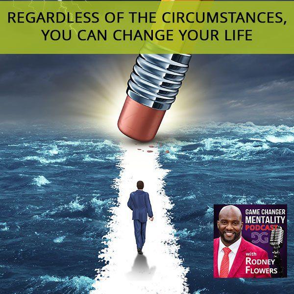 GCM 10 | Change Your Life