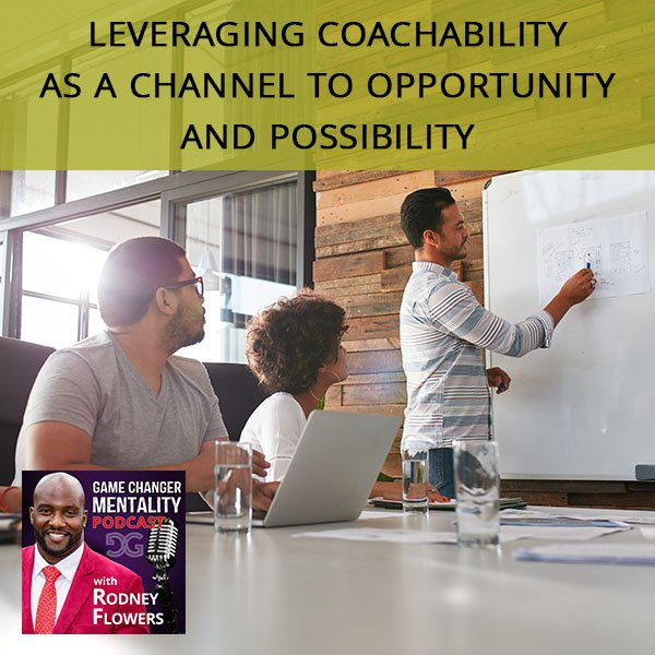 Leveraging Coachability As A Channel To Opportunity And Possibility