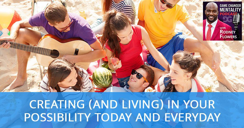 GCM 06 | Creating And Living In Your Possibility