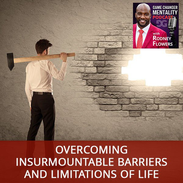 GCM 07 | Overcoming Insurmountable Barriers