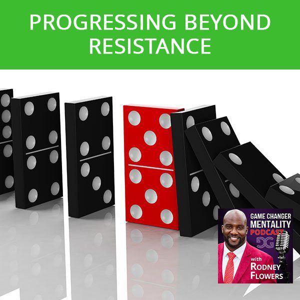 Progressing Beyond Resistance