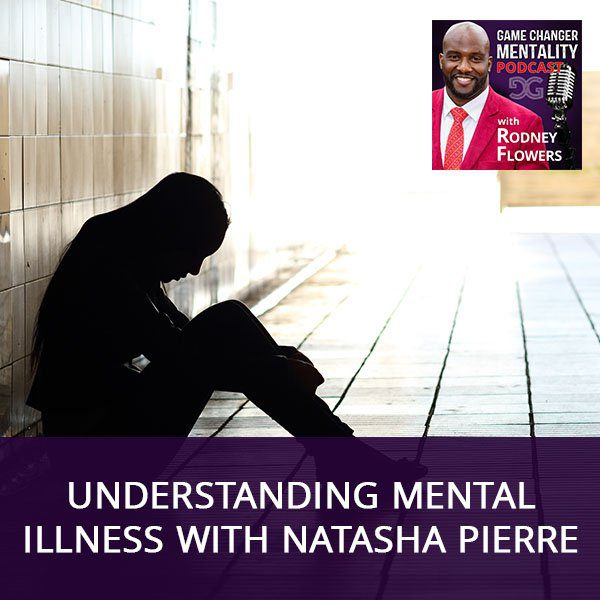 Understanding Mental Illness with Natasha Pierre