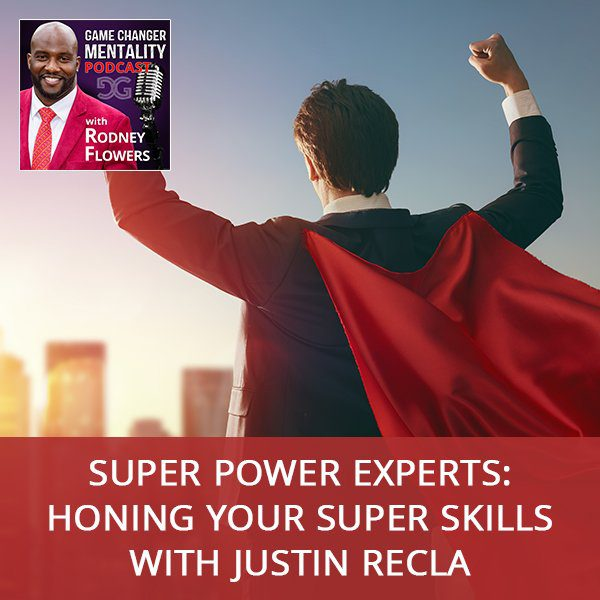 Super Power Experts: Honing Your Super Skills with Justin Recla