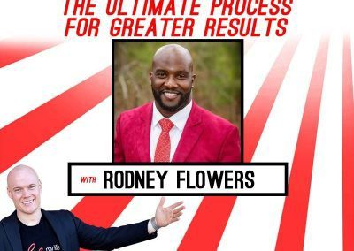 The Ultimate Process For Greater Results With Rodney Flowers