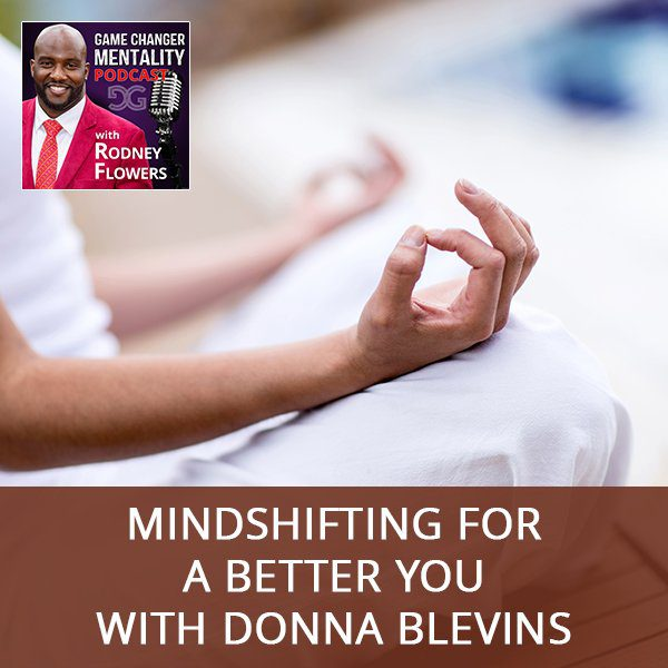 MindShifting For A Better You With Donna Blevins