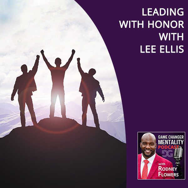 Leading With Honor With Lee Ellis