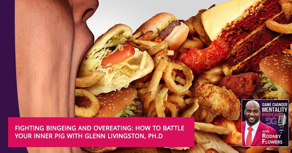GCM 93 | Fighting Bingeing And Overeating