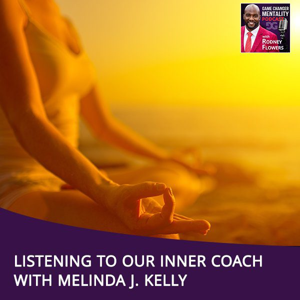 Listening To Our Inner Coach With Melinda J. Kelly