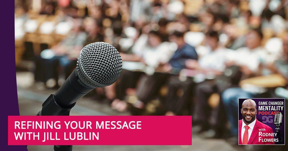 GCM 96 | Refining Your Message