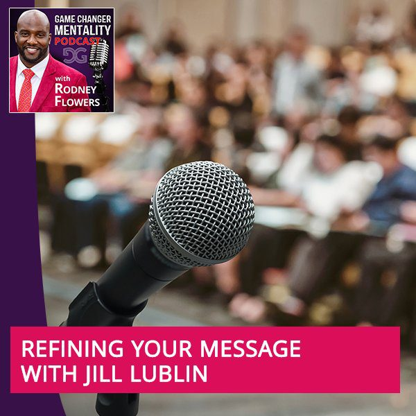 Refining Your Message With Jill Lublin