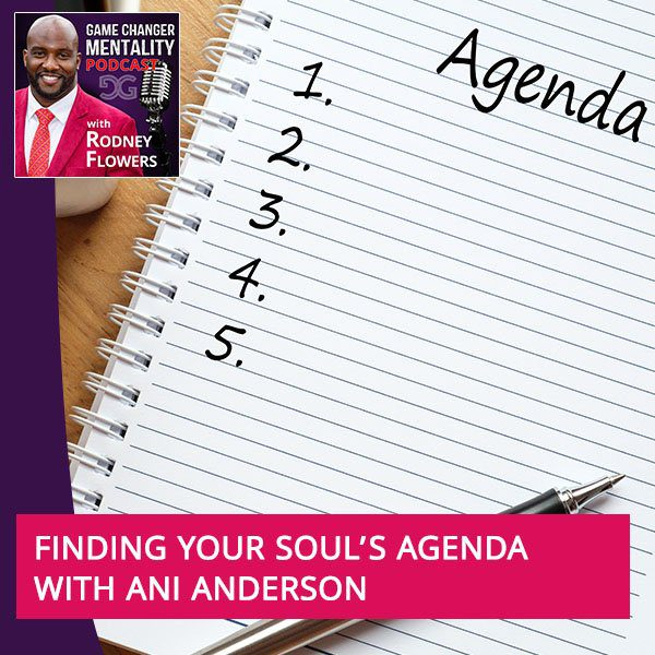 Finding Your Soul's Agenda With Ani Anderson