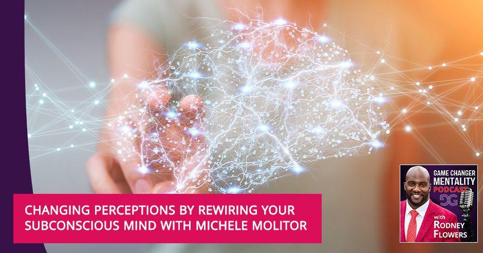 GCM 108 | Mind Rewiring