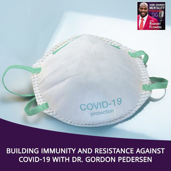 Building Immunity And Resistance Against COVID-19 With Dr. Gordon Pedersen