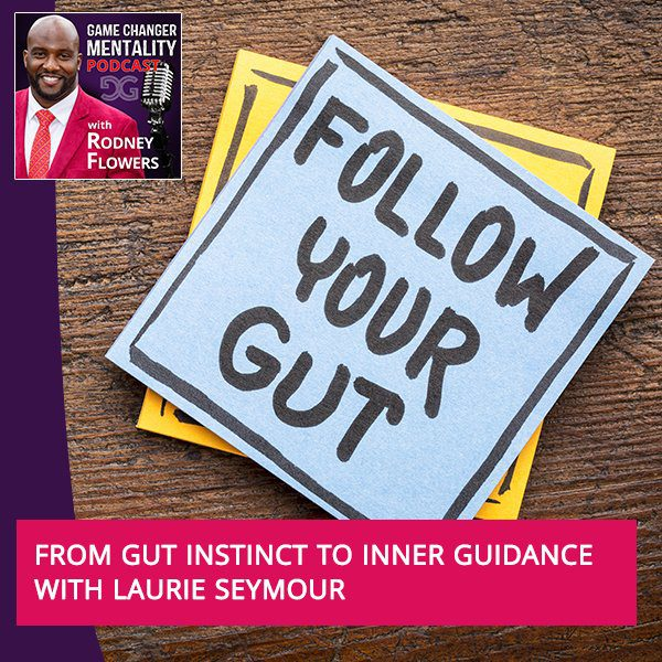 From Gut Instinct To Inner Guidance With Laurie Seymour