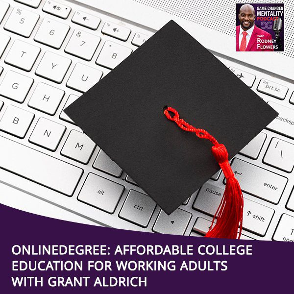 OnlineDegree: Affordable College Education For Working Adults With Grant Aldrich