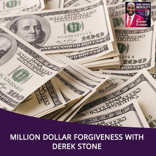 Million Dollar Forgiveness with Derek Stone