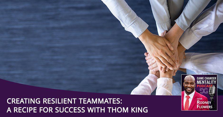 GCM 149 | Creating Resilient Teammates