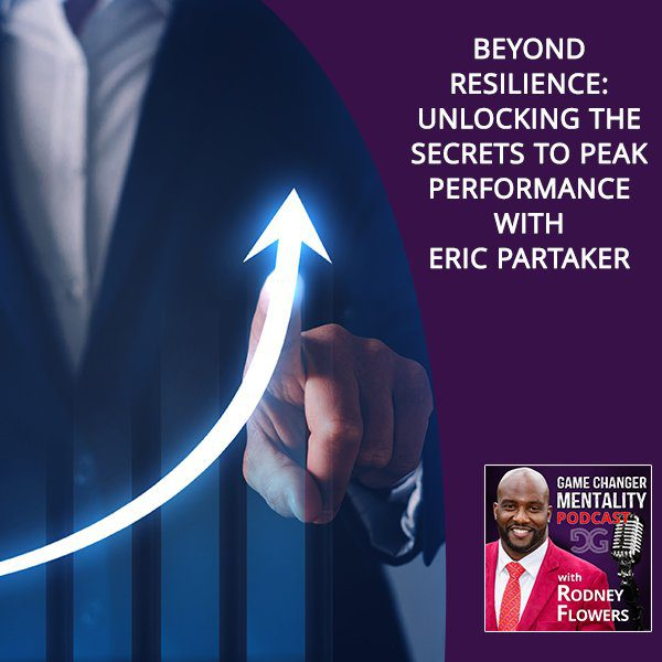 Beyond Resilience: Unlocking The Secrets To Peak Performance With Eric Partaker