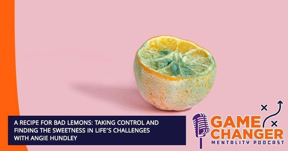 GCM 174 | Bad Lemons