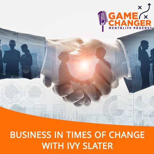 Business In Times Of Change With Ivy Slater