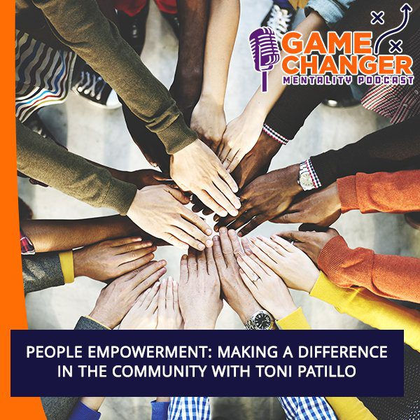 People Empowerment: Making A Difference In The Community With Toni Patillo