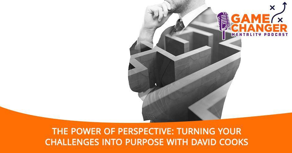 GCM 207 David Cooks | Power Of Perspective